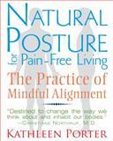 Natural Posture for Pain-Free Living, Kathleen Porter, 1620550997