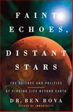 Faint Echoes, Distant Stars, Ben Bova, 0060750995