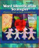 Word Identification Strategies : Phonics from a New Perspective, Fox, Barbara J., 0131100998