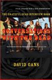Conversations with the Dead, David Gans, 0306810999