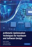 Arithmetic Optimization Techniques for Hardware and Software Design, Kastner, Ryan and Hosangadi, Anup, 0521880998