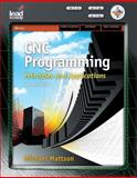 CNC Programming : Principles and Applications, Mattson, Mike, 1418060992