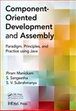 Component- Oriented Development and Assembly, S. V. Subrahmanya and S. Sangeetha, 1466580992