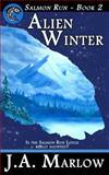 Alien Winter (Salmon Run - Book 2), J. A. Marlow, 1475180993