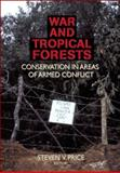War and Tropical Forests : Conservation in Areas of Armed Conflict, Steven Price, 1560220996