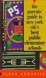 The Parent's Guide to New York City's Best Public Elementary Schools, Clara Hemphill, 1569470995
