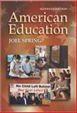 American Education with PowerWeb/OLC Card, Spring, Joel H., 0072930993