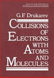 Collisions of Electrons with Atoms and Molecules, G.F. Drukarev, 0306420996