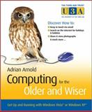 Computing for the Older and Wiser, Adrian Arnold, 0470770996