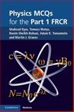 Physics MCQs for the Part 1 FRCR, Ilyas, Shahzad and Matys, Tomasz, 1107400996