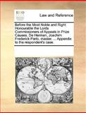 Before the Most Noble and Right Honourable the Lords Commissioners of Appeals in Prize Causes de Herman, Joachim Frederick Parlo, Master Appendi, See Notes Multiple Contributors, 1170080995