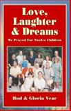Love, Laughter and Dreams, Bud Gloria Vear, 1401050999