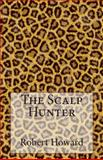 The Scalp Hunter, Robert Howard, 1500670995