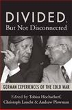 Divided, but Not Disconnected : German Experiences of the Cold War, , 178238099X