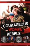 Courageous Women Rebels, Joy Crysdale, 1926920996