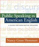 Public Speaking in American English : A Guide for Non-Native Speakers, Grass Hemmert, Nancy, 0205430996