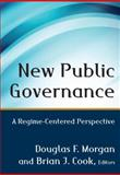 New Public Governance : A Regime-Centered Perspective, , 0765640996