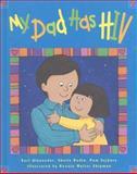 My Dad Has HIV, Earl Alexander and Sheila Rudin, 0925190993