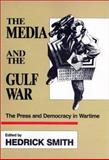 The Media and the Gulf War : The Press and Democracy in Wartime, , 0932020992