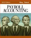 Payroll Accounting 2012, Bieg, Bernard J. and Toland, Judith A., 1111970998