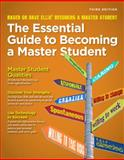 The Essential Guide to Becoming a Master Student, Based on Dave Ellis' Becoming a Master Student, 1285080998
