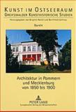 Architektur in Pommern und Mecklenburg von 1850 Bis 1900, , 3631520999