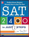 SAT 2400 in Just 7 Steps : Perfect-Score Student Reveals How to Ace the Test, Patel, Shaan, 0071780998