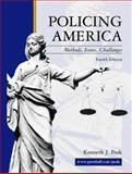 Policing America : Methods, Issues, Challenges, Peak, Kenneth J., 0130940992