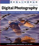 Real World Digital Photography, Katrin Eismann and Sean Duggan, 0321700996