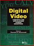 Digital Video : Concepts and Applications Across Industries, Rzeszewski, Theodore S., 0780310993
