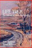 Life Trek : The Odyssey of Adult Development, Williams, Robert and Stockmyer, John, 0893340995