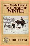 Wolf Creek: the Dead of Winter, Ford Fargo and James Reasoner, 1500340995