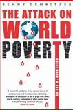 The Attack on World Poverty : Going Back to Basics, Dembitzer, Benny, 185425099X