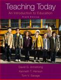 Teaching Today : An Introduction to Education, Armstrong, David G. and Henson, Kenneth T., 0133830993