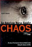 An American Nurse Amidst Chaos, 1975-1998, Mouro, Gladys, 0815660995