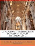 D Io Georgii Rosenmülleri Scholia in Novum Testamentum, Ern Frid Car Rosenmller and Ern Frid. Car Rosenmüller, 1148130993
