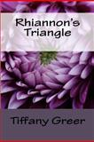 Rhiannon's Triangle, Tiffany Greer, 1480230995
