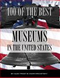 100 of the Best Museums in the United States, Alex Trost and Vadim Kravetsky, 1492350990