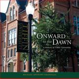 Onward to the Dawn : A History of Tiffin University, Grandillo, Michael, 1933370998