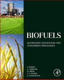 Biofuels : Alternative Feedstocks and Conversion Processes, , 0123850991