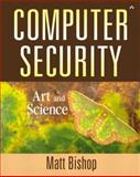 Computer Security : Art and Science, Bishop, Matthew A., 0201440997