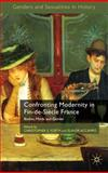Confronting Modernity in Fin-de-Siècle France : Bodies, Minds and Gender, , 0230220991