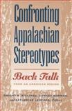 Confronting Appalachian Stereotypes : Back-Talk from an American Region, , 0813120993
