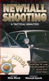 Newhall Shooting - a Tactical Analysis, Michael E. Wood and Massad F. Ayoob, 144024099X