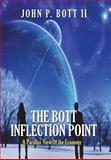 The Bott Inflection Point, John P. Bott Ii, 1478720999