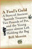 A Fool's Gold, Bill Merritt and William E. Merritt, 1596910992