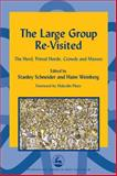 The Large Group Re-Visited : The Herd, Primal Horde, Crowds and Masses, Haim Weinberg, 1843100991