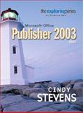 Exploring Microsoft Office Publisher 2003, Stevens, Cindy, 0131450999
