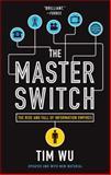 The Master Switch, Tim Wu, 0307390993