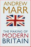 The Making of Modern Britain, Andrew Marr, 0330510991